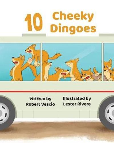 10 Cheeky Dingoes - Robert Vescio