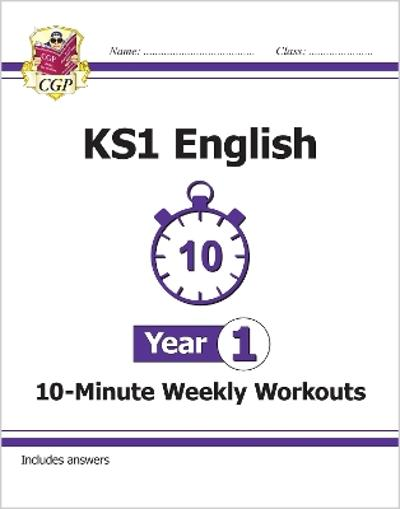 New KS1 English 10-Minute Weekly Workouts - Year 1 - CGP Books