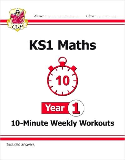 New KS1 Maths 10-Minute Weekly Workouts - Year 1 - CGP Books