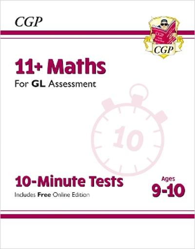 New 11+ GL 10-Minute Tests: Maths - Ages 9-10 (with Online Edition) - CGP Books