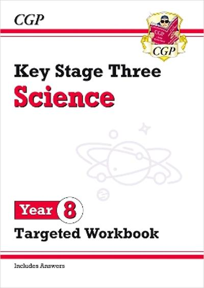 New KS3 Science Year 8 Targeted Workbook (with answers) - CGP Books