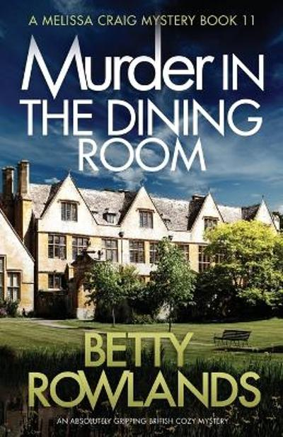 Murder in the Dining Room - Betty Rowlands