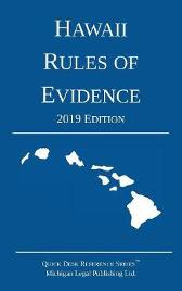 Hawaii Rules of Evidence; 2019 Edition - Michigan Legal Publishing Ltd