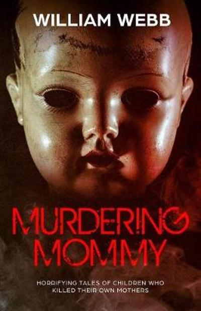 Murdering Mommy - William Webb