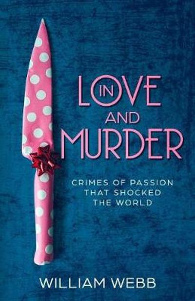 In Love and Murder - William Webb