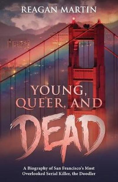Young, Queer, and Dead - Reagan Martin