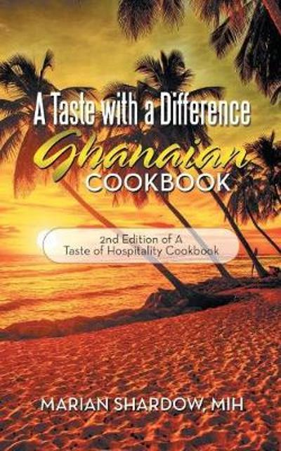 A Taste with a Difference Ghanaian Cookbook - Marian Shardow Mih