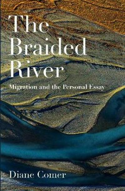 The Braided River - Diane Comer