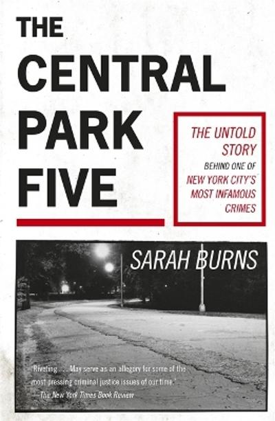 The Central Park Five - Sarah Burns