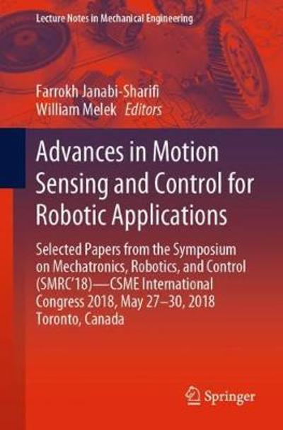 Advances in Motion Sensing and Control for Robotic Applications - Farrokh Janabi-Sharifi