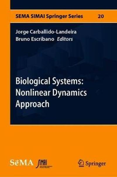 Biological Systems: Nonlinear Dynamics Approach - Jorge Carballido-Landeira