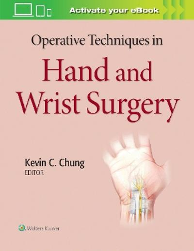 Operative Techniques in Hand and Wrist Surgery - Chung
