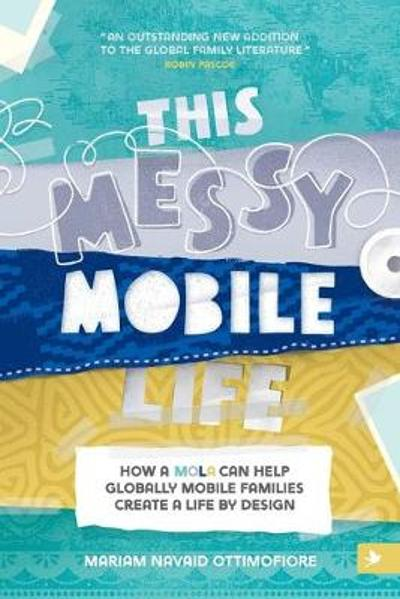 This Messy Mobile Life - Mariam N Ottimofiore