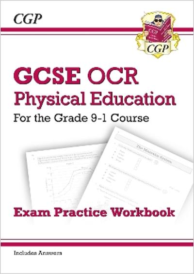 New GCSE Physical Education OCR Exam Practice Workbook - for the Grade 9-1 Course (includes Answers) - CGP Books