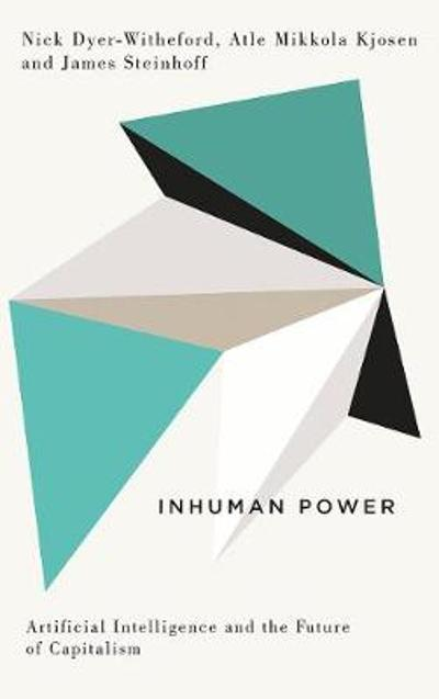 Inhuman Power - Nick Dyer-Witheford