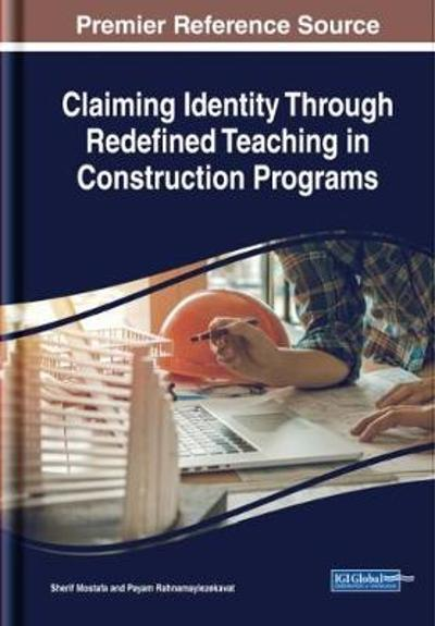 Claiming Identity Through Redefined Teaching in Construction Programs - Sherif Mostafa