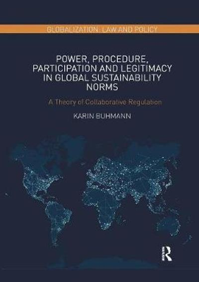 Power, Procedure, Participation and Legitimacy in Global Sustainability Norms - Karin Buhmann