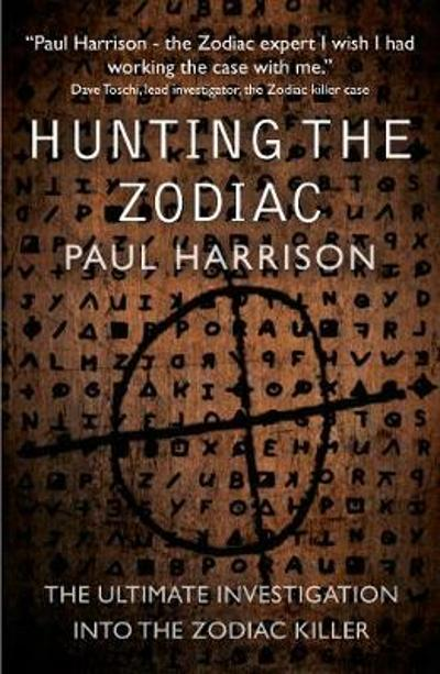 Hunting the Zodiac Killer - Paul Harrison