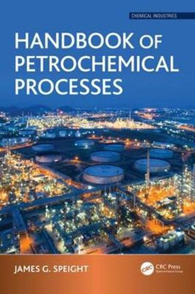 Handbook of Petrochemical Processes - James G. Speight