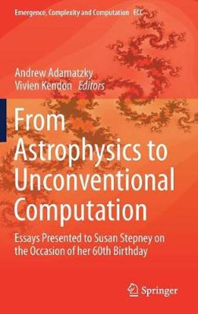 From Astrophysics to Unconventional Computation - Andrew Adamatzky
