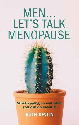 Men... Let's Talk Menopause - Ruth Devlin