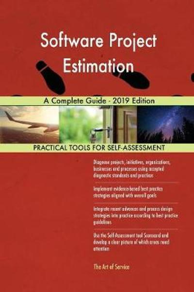 Software Project Estimation A Complete Guide - 2019 Edition - Gerardus Blokdyk