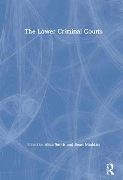 The Lower Criminal Courts - Alisa Smith