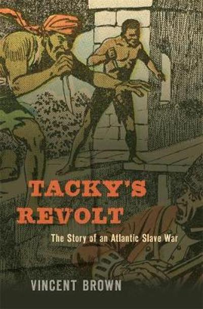 Tacky's Revolt - Vincent Brown