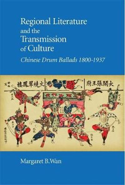 Regional Literature and the Transmission of Culture - Margaret B. Wan