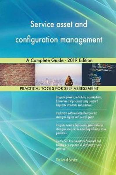 Service asset and configuration management A Complete Guide - 2019 Edition - Gerardus Blokdyk