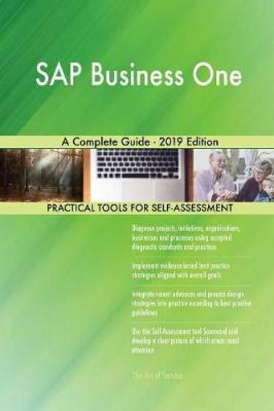 SAP Business One A Complete Guide - 2019 Edition - Gerardus Blokdyk