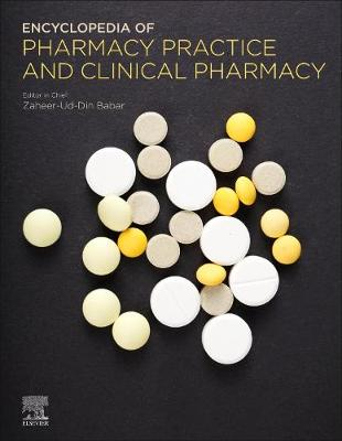 Encyclopedia of Pharmacy Practice and Clinical Pharmacy - Zaheer-Ud-Din Babar