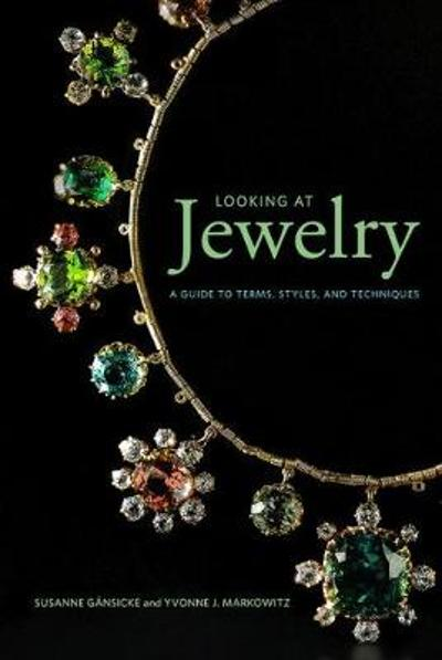 Looking at Jewelry (Looking at series) - A Guide to Terms, Styles, and Techniques - Susanne Gansicke