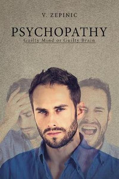 Psychopathy: Guilty Mind or Guilty Brain - V. Zepinic