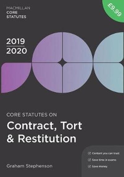 Core Statutes on Contract, Tort & Restitution 2019-20 - Graham Stephenson