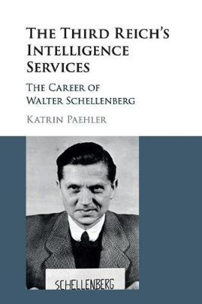 The Third Reich's Intelligence Services - Katrin Paehler