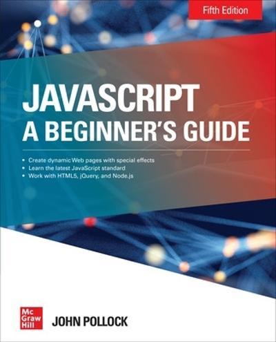 JavaScript: A Beginner's Guide, Fifth Edition - John Pollock