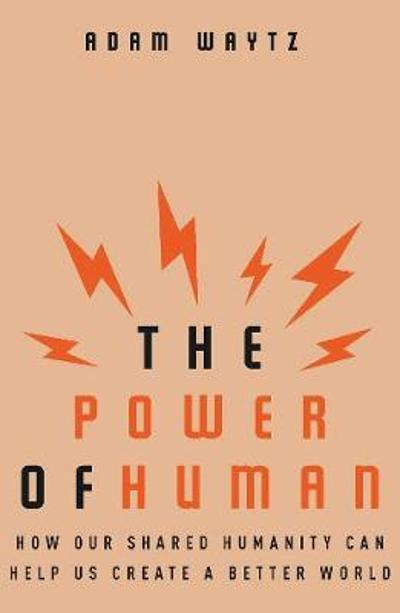 The Power of Human - Adam Waytz