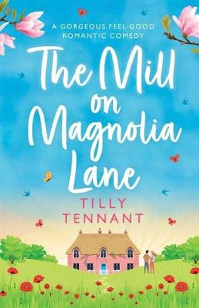 The Mill on Magnolia Lane - Tilly Tennant