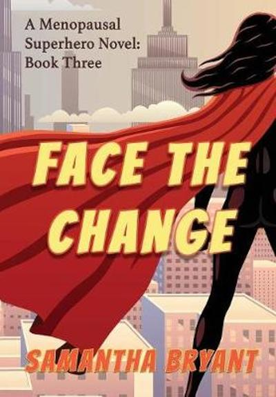 Face the Change - Samantha Bryant