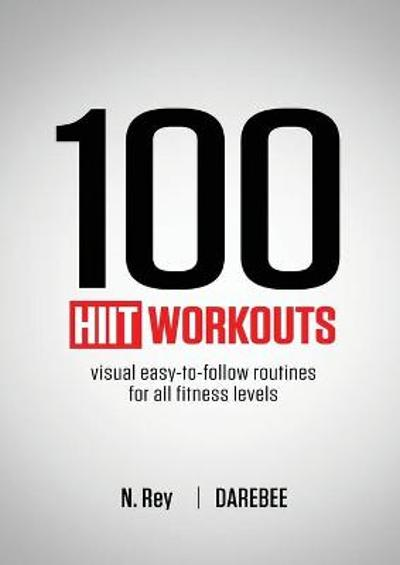 100 HIIT Workouts - N Rey