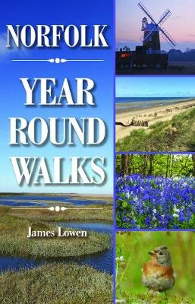 Norfolk Year Round Walks - James Lowen