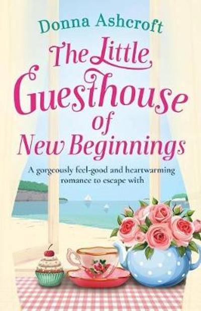 The Little Guesthouse of New Beginnings - Donna Ashcroft