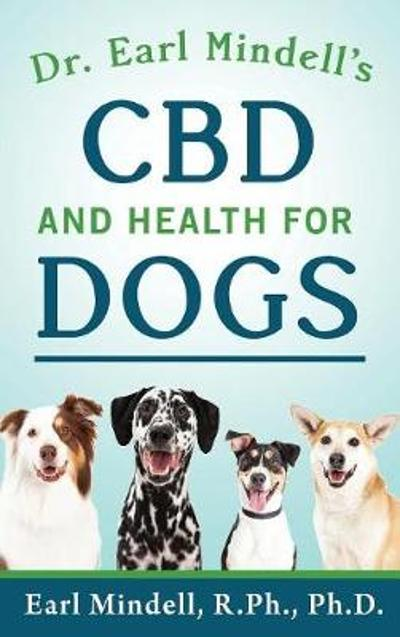 Dr. Earl Mindell's CBD and Health for Dogs - Dr. Earl Mindell