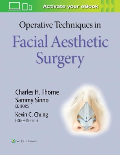 Operative Techniques in Facial Aesthetic Surgery - Chung