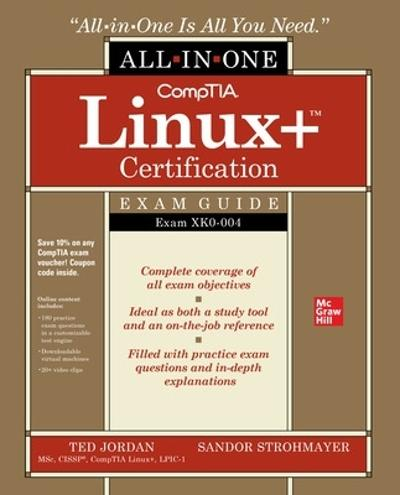 CompTIA Linux+ Certification All-in-One Exam Guide: Exam XK0-004 - Ted Jordan