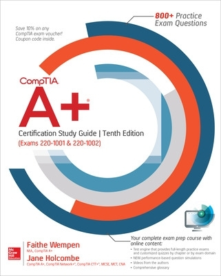 CompTIA A+ Certification Study Guide, Tenth Edition (Exams 220-1001 & 220-1002) - Faithe Wempen