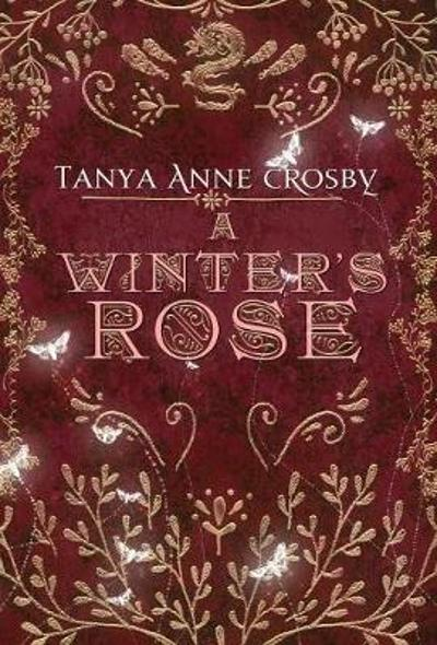 A Winter's Rose - Tanya Anne Crosby