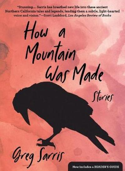 How a Mountain Was Made - Greg Sarris