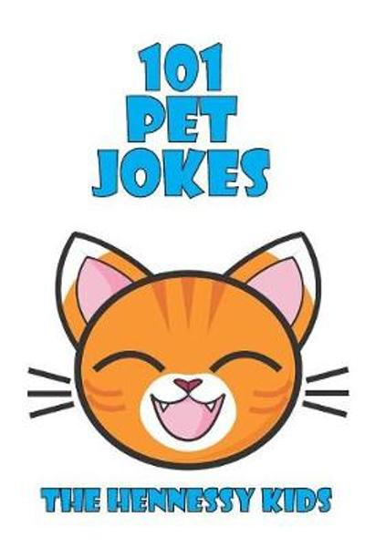 101 Pet Jokes - Hennessy Kids